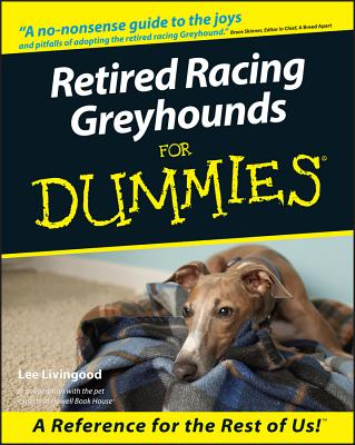 Retired Racing Greyhounds for Dummies - Livingood, Lee