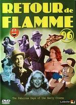Retour de Flamme 06: The Fabulous Days of the Early Cinema