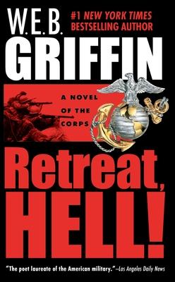 Retreat, Hell! - Griffin, W E B