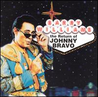 Return of Johnny Bravo - Barry Williams