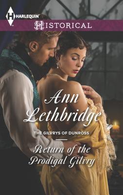 Return of the Prodigal Gilvry - Lethbridge, Ann