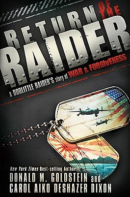 Return of the Raider: A Doolittle Raider's Story of War & Forgiveness - Goldstein, Donald M