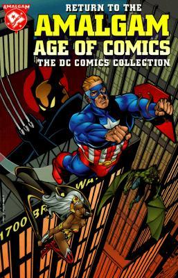 Return to the Amalgam Age of Comics: The DC Comics Collection - Various Artists, and DC Comics, and Kahan, Bob (Editor)