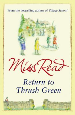 Return to Thrush Green - Miss Read