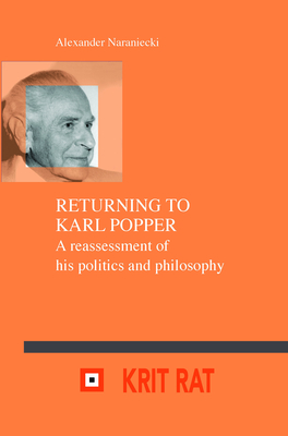 Returning to Karl Popper: A reassessment of his politics and philosophy - Naraniecki, Alexander