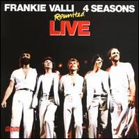 Reunited Live - Frankie Valli & the Four Seasons