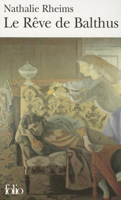 Reve de Balthus - Rheims, Nathalie