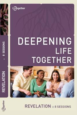 Revelation (Deepening Life Together) 2nd Edition - Lifetogether