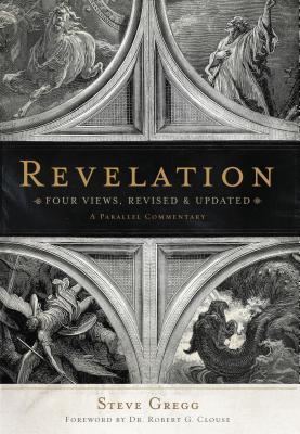 Revelation: Four Views: A Parallel Commentary - Gregg, Steve (Editor)