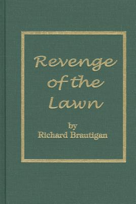 Revenge of the Lawn - Brautigan, Richard