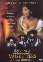 Revenge of the Musketeers - Bertrand Tavernier