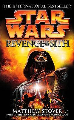 Revenge of the Sith - Stover, Matthew Woodring