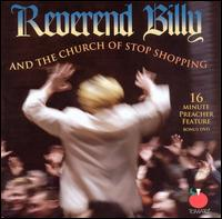 Reverend Billy and the Church of Stop Shopping [Bonus DVD] - Reverend Billy