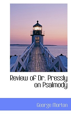 Review of Dr. Pressly on Psalmody - Morton, George