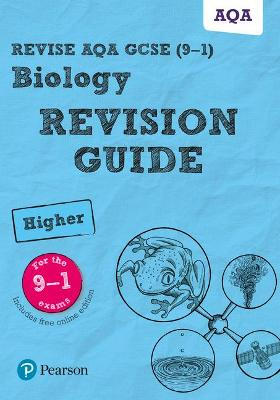 Revise AQA GCSE Biology Higher Revision Guide: (with free online edition) - Lowrie, Pauline, and Kearsey, Susan