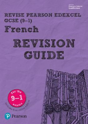 Revise Edexcel GCSE (9-1) French Revision Guide: includes online edition - Glover, Stuart