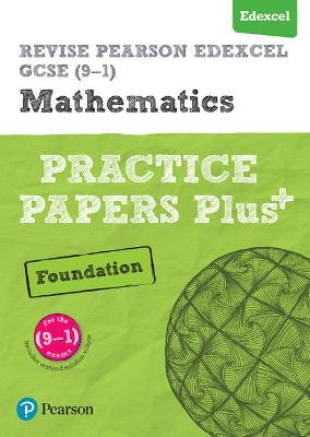 REVISE Edexcel GCSE (9-1) Mathematics Foundation Practice Papers Plus: for the 2015 qualifications - Linksy, Jean, and Marwaha, Navtej