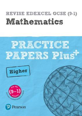 REVISE Edexcel GCSE (9-1) Mathematics Higher Practice Papers Plus: for the 2015 qualifications - Linksy, Jean, and Marwaha, Navtej