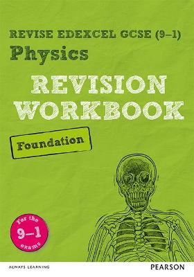 Revise Edexcel GCSE (9-1) Physics Foundation Revision Workbook: for the 9-1 exams - Wilson, Catherine