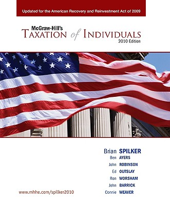 REVISED Taxation of Individuals - Spilker, Brian C., and Ayers, Benjamin C., and Robinson, John