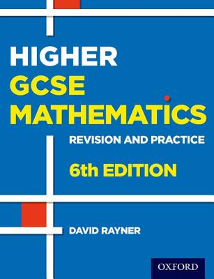 Revision and Practice: GCSE Maths: Higher Student Book: 6th edition - Rayner, David
