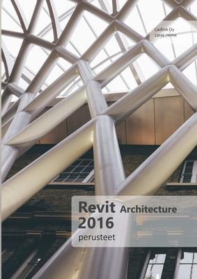 Revit Architecture 2016 -Perusteet - Home, Lasse