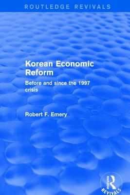 Revival: Korean Economic Reform (2001): Before and Since the 1997 Crisis - Emery, Robert F
