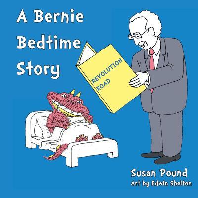 Revolution Road: A Bernie Bedtime Story - Pound, Susan