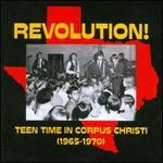 Revolution!: Teen Time In Corpus Christi (1965-1970)