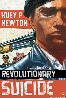 Revolutionary Suicide - Newton, Huey P, and Blake, J Herman, and Newton, Fredrika (Introduction by)