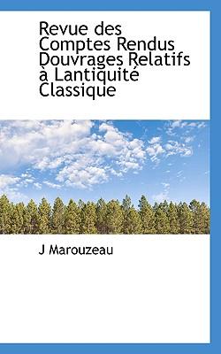 Revue Des Comptes Rendus Douvrages Relatifs Lantiquit Classique - Marouzeau, J