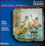 Reynaldo Hahn: Etudes Latines; Mélodies, Vol. 2