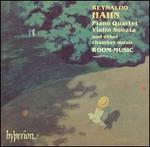 Reynaldo Hahn: Piano Quartet, Violin Sonata & Other Chamber Music