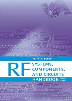 RF Systems, Components, and Circuits Handbook - Losee, Ferril