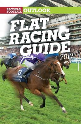 RFO Flat Racing Guide 2017 (Racing & Football Outlook) - Hill, Dylan (Editor)