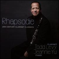Rhapsodie: 20th-Century Clarinet Classics - Elena Abend (piano); Jeannie Yu (piano); Rene Izquierdo (guitar); Todd Levy (clarinet)