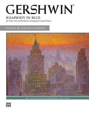 Rhapsody in Blue - Gershwin, George (Composer), and Alfred Publishing (Editor), and Hinson, Maurice (Editor)