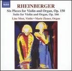Rheinberger: Six Pieces for Violin and Organ, Op. 150; Suite for Violin and Organ, Op. 166