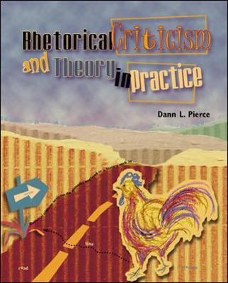 Rhetorical Criticism and Theory for Communication Professionals - Pierce, Dann L