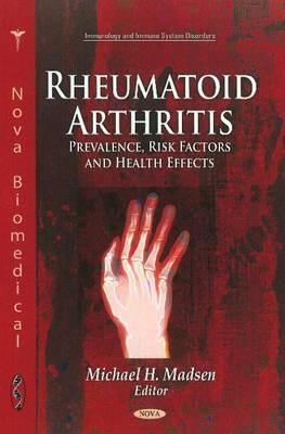 Rheumatoid Arthritis: Prevalence, Risk Factors & Health Effects - Madsen, Michael H. (Editor)