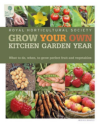 RHS Grow Your Own: Veg & Fruit Year Planner: What to do when for perfect produce -