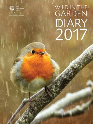 Rhs Wild in the Garden Diary 2017 - Royal Horticultural Society