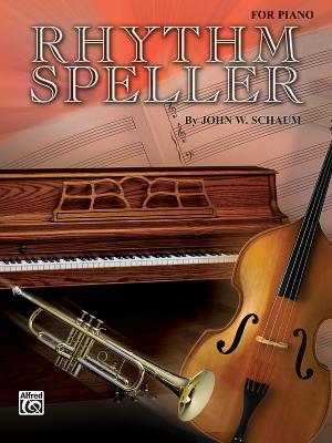 Rhythm Speller: For Piano - Schaum, John W