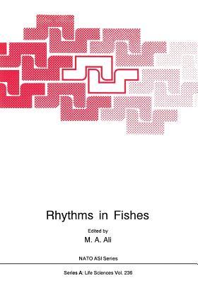 Rhythms in Fishes - Ali, M a (Editor)