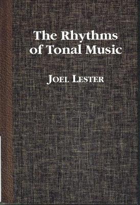 Rhythms of Tonal Music - Lester, Joel, Dean
