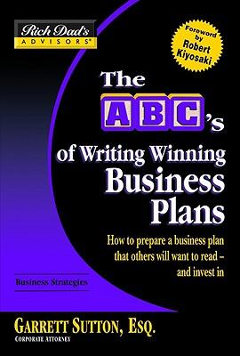 Rich Dad's Advisors: ABCs Writing Winning Business Plans - Sutton, Garrett