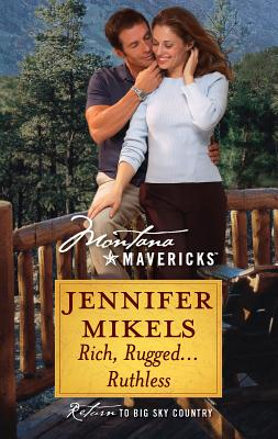 Rich, Rugged...Ruthless - Mikels, Jennifer