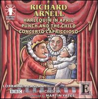 Richard Arnell: Harlequin in April; Punch and the Child; Concerto Capriccioso - Charles Mutter (violin); Lorraine McAslan (violin); BBC Concert Orchestra; Martin Yates (conductor)