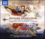 Richard Danielpour: Talking to Aphrodite; Symphony for Strings; Kaddish