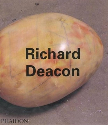 Richard Deacon - Curtis, Penelope, Dr., and Deacon, Richard, and Douglas, Mary